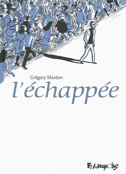 L'échappée - Grégory Mardon