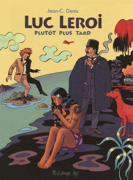 Luc Leroi - Plutôt plus tard - Jean-C. Denis