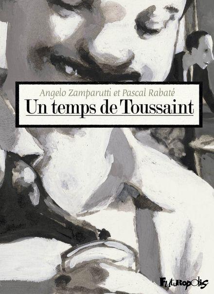 Un temps de Toussaint - Pascal Rabaté, Angelo Zamparutti