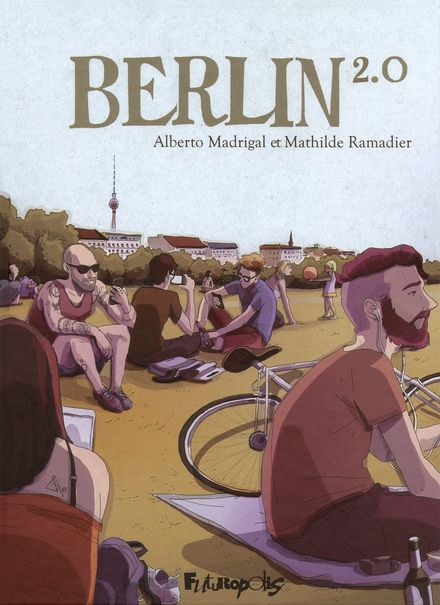 Berlin 2.0 - Alberto Madrigal, Mathilde Ramadier