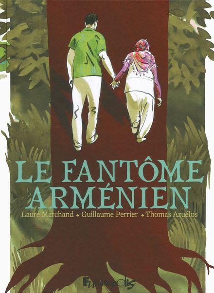 Le Fantôme arménien - Thomas Azuélos, Laure Marchand, Guillaume Perrier (1976 - ...)