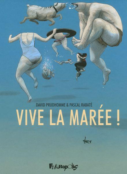 Vive la marée! - David Prudhomme, Pascal Rabaté