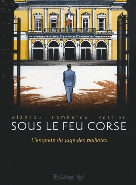 Sous le feu corse - Daniel Blancou, Patrice Camberou, François Pottier