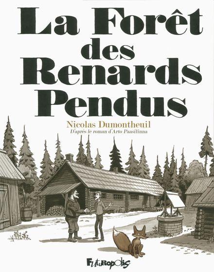 La forêt des renards pendus - Nicolas Dumontheuil, Arto Paasilinna