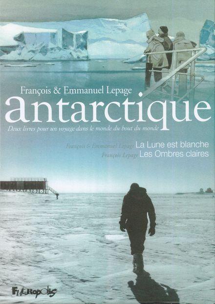 Antarctique - Emmanuel Lepage, François Lepage