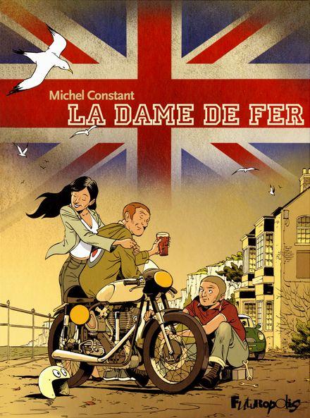 La dame de fer - Béa Constant, Michel Constant