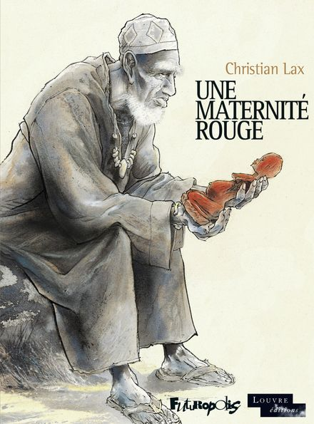 Une maternité rouge - Christian Lax