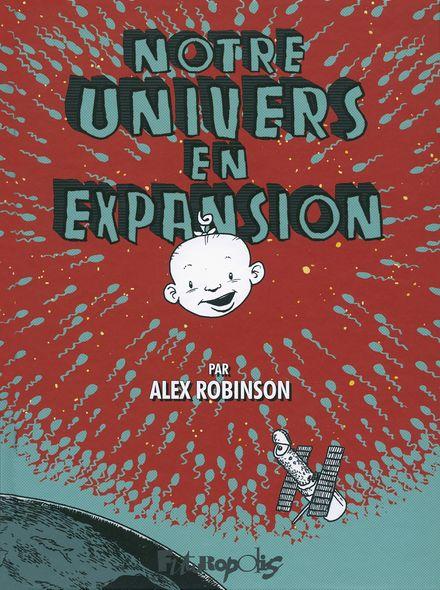 Notre univers en expansion - Alex Robinson