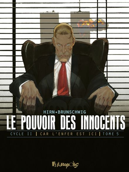 Le pouvoir des innocents,  cycle II - Luc Brunschwig, Laurent Hirn, David Nouhaud
