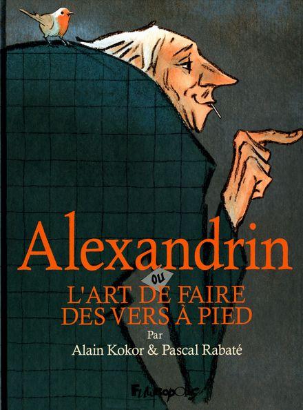 Alexandrin ou L'art de faire des vers à pied - Alain Kokor, Pascal Rabaté