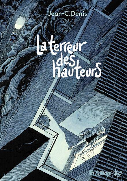 La terreur des hauteurs - Jean-C. Denis