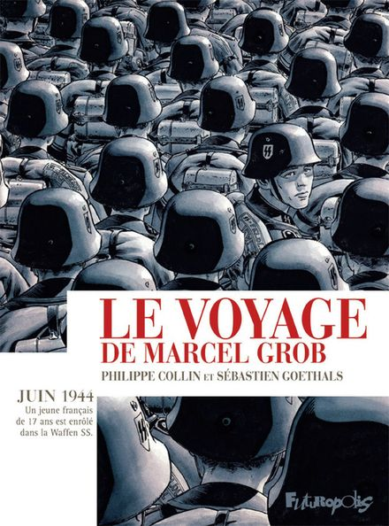 Le voyage de Marcel Grob - Philippe Collin, Sébastien Goethals
