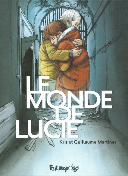 Le monde de Lucie -  Kris, Guillaume Martinez