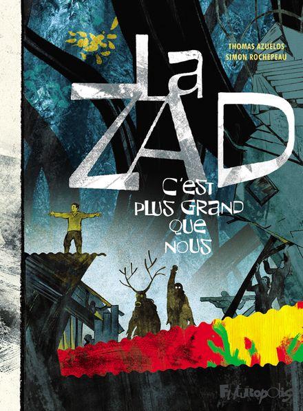 La ZAD - Thomas Azuélos, Simon Rochepeau