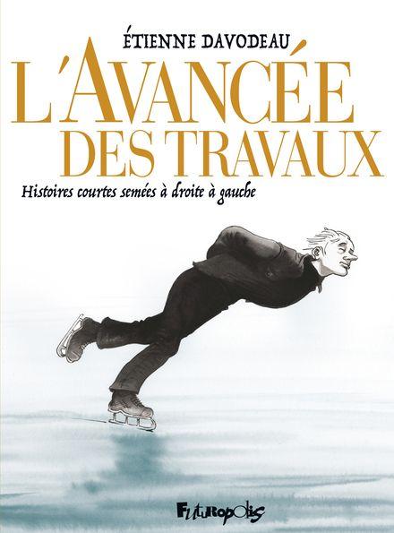 L'avancée des travaux - Étienne Davodeau