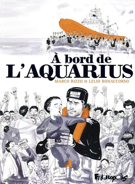 À bord de l'Aquarius - Lelio Bonaccorso, Marco Rizzo