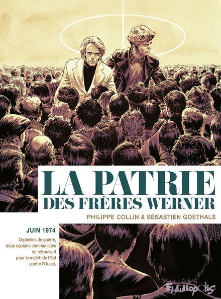 La patrie des frères Werner - Philippe Collin, Sébastien Goethals