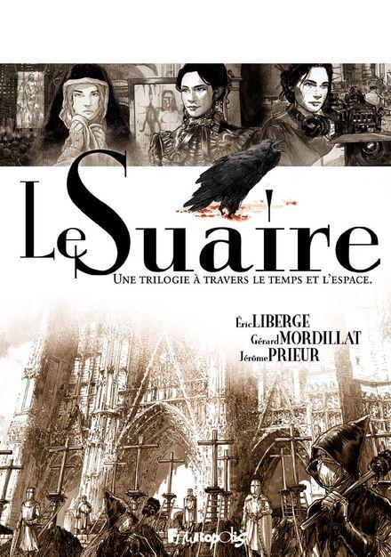 Le Suaire, I à III - Éric Liberge, Gérard Mordillat, Jérôme Prieur