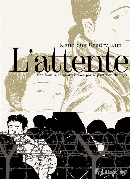 L'attente - Keum Suk Gendry-Kim