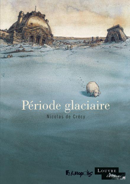 Période glaciaire - Nicolas de Crécy