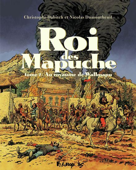 Roi des Mapuche - Christophe Dabitch, Nicolas Dumontheuil
